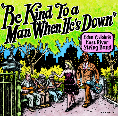 be kind to a man when he's down R. Crumb john heneghan eden brower east river string band